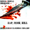 SKULLFUCK3R - Eat, Fuck, Kill
